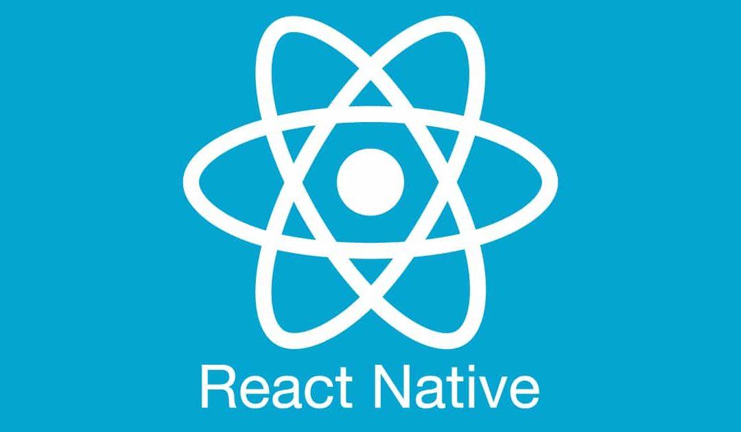 Création d'application mobile : Pourquoi choisir React Native ?